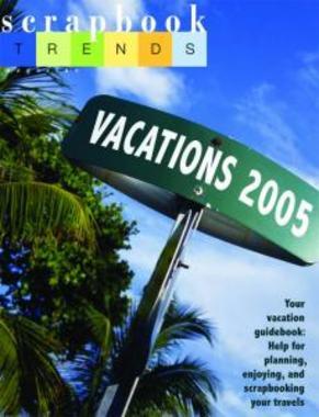 Scrapbook Trends - Vacation 2005 Idea Book